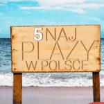5Naj Min e1499669524377 150x150 - 31 najczystszych plaż w Polsce