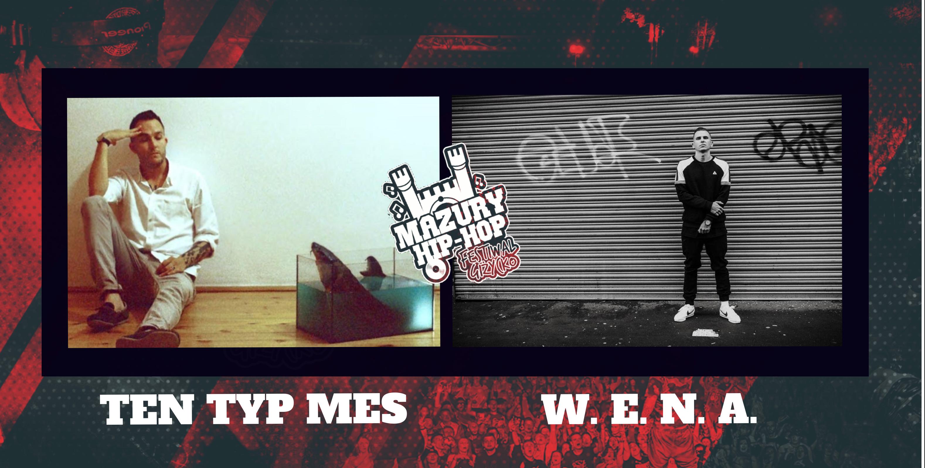 TTM WENA - Ten Typ Mes oraz W.E.N.A. na XVII edycji Mazury Hip-Hop Festiwalu!