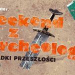 Weekend z archeologią. Zagadki z przeszłości w Gdańsku