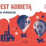 Łódź jest kobietą – spacery po Łodzi szlakiem kobiet