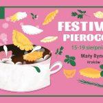 XVI Festiwal Pierogów w Krakowie – lep i jedz!